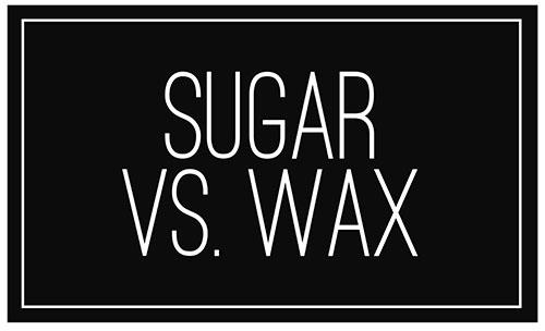 Hair Removal: Sugaring vs Wax